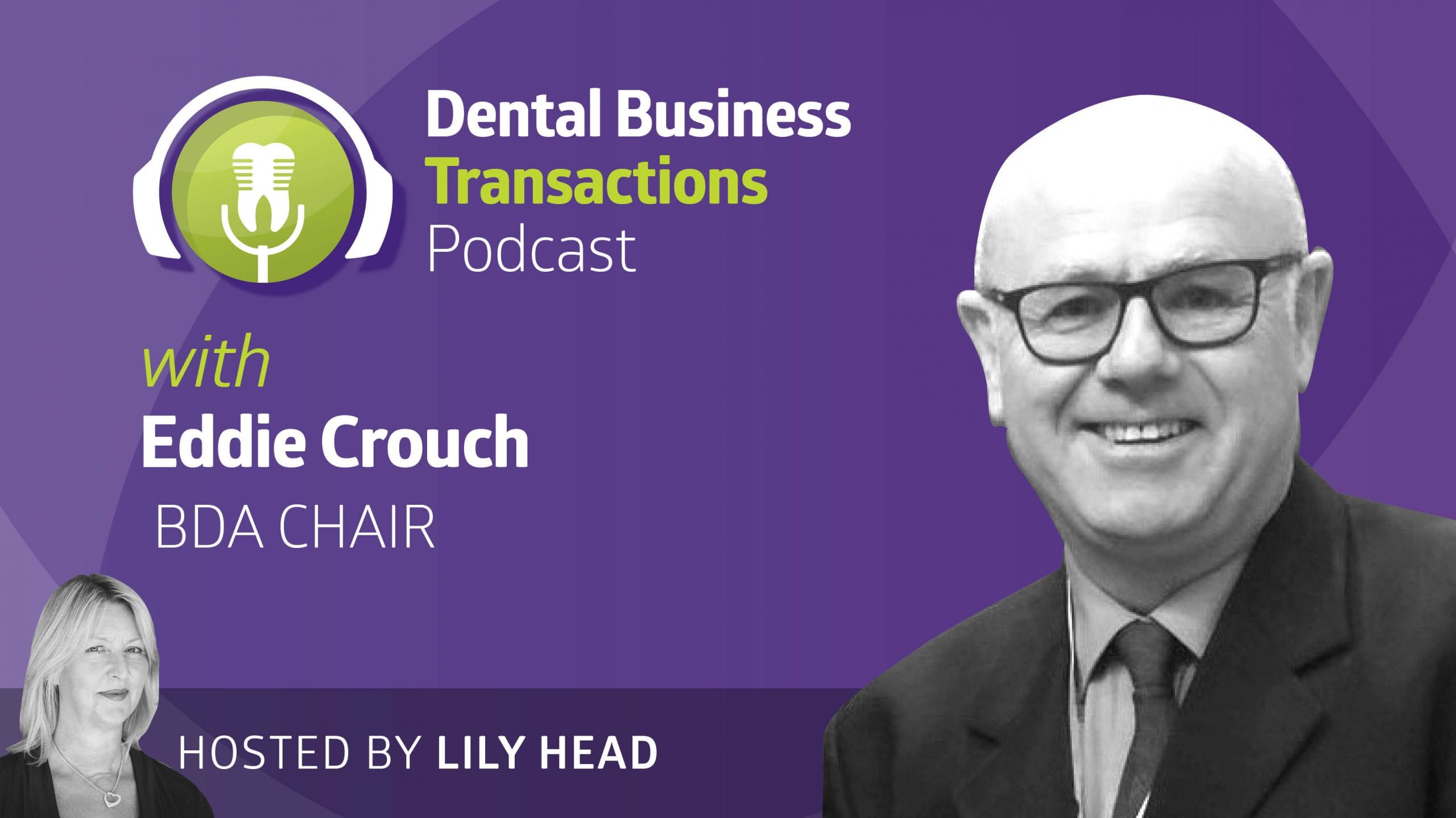 Update from Eddie Crouch - Dental Business Transactions Podcast - Lily Head Dental Practice Sales